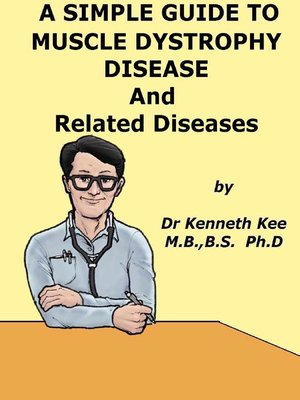 cover image of A Simple Guide to Muscle Dystrophy Disease and Related Conditions