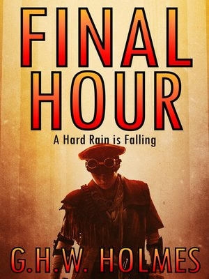 cover image of FINAL HOUR or a Hard Rain Is Falling