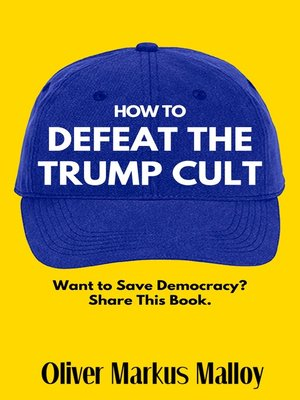 cover image of How to Defeat the Trump Cult