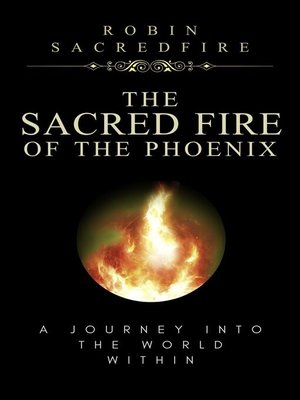cover image of The Sacred Fire of the Phoenix