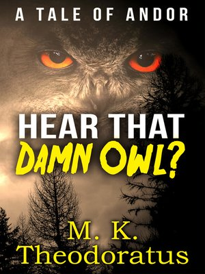 cover image of Hear That Damn Owl?