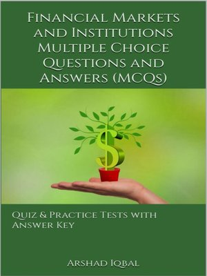 cover image of Financial Markets and Institutions Multiple Choice Questions and Answers (MCQs)
