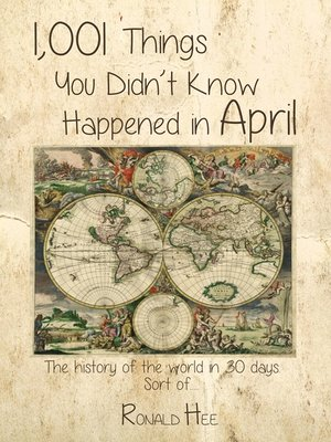 cover image of 1,001 Things You Didn't Know Happened in April