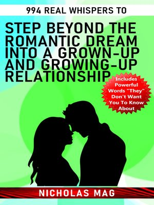 cover image of 994 Real Whispers to Step Beyond the Romantic Dream Into a Grown-Up and Growing-Up Relationship
