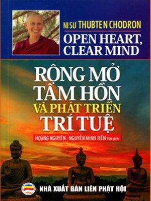 cover image of Rộng mở tâm hồn và phát triển trí tuệ