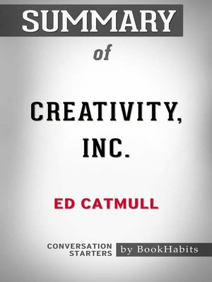 cover image of Summary of Creativity Inc. by Ed Catmull / Conversation Starters