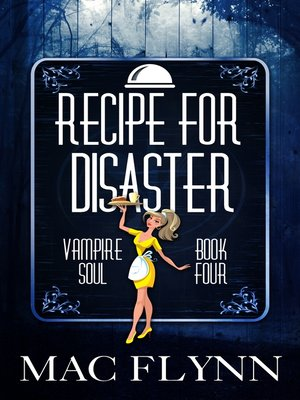 cover image of Recipe For Disaster (Vampire Soul, Book Four)