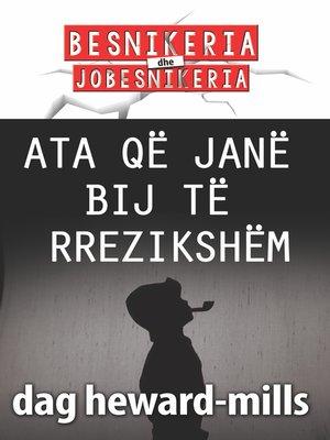cover image of Ata Që Janë Bij Të Rrezikshëm