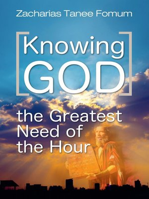 cover image of Knowing God (The Greatest Need of the Hour)