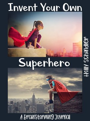 cover image of Invent Your Own Superhero