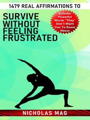 cover image of 1479 Real Affirmations to Survive Without Feeling Frustrated
