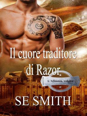 cover image of Il cuore traditore di Razor