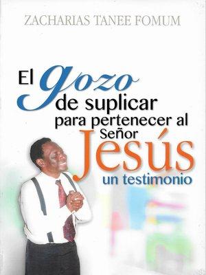 cover image of El Gozo de Suplicar Para Pertenecer Al Señor Jesús