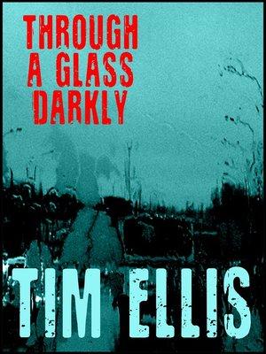 Through a glass darkly pr10 by tim ellis overdrive rakuten through a glass darkly pr10 fandeluxe Images