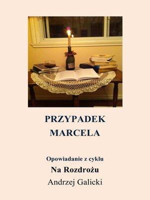 cover image of Przypadek Marcela
