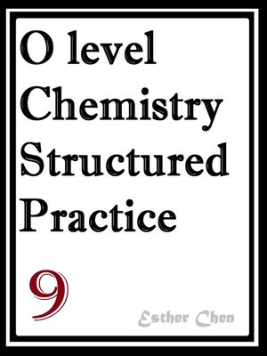 cover image of O Level Chemistry Structured Practice Papers 9