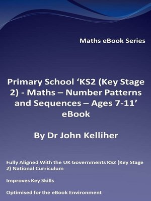cover image of Primary School 'KS2 (Key Stage 2)--Maths – Number Patterns and Sequences--Ages 7-11' eBook