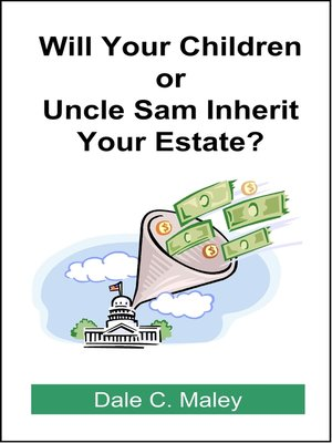 cover image of Will Your Children or Uncle Sam Inherit Your Estate?