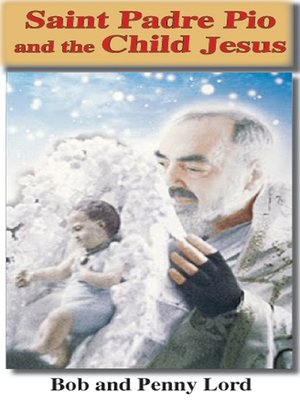 cover image of Saint Pade Pio and the Child Jesus