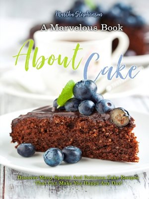 cover image of A Marvelous Book About Cakes