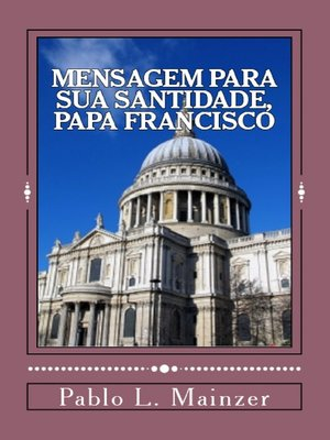 cover image of Uma Mensagem para Sua Santidade, Papa Francisco