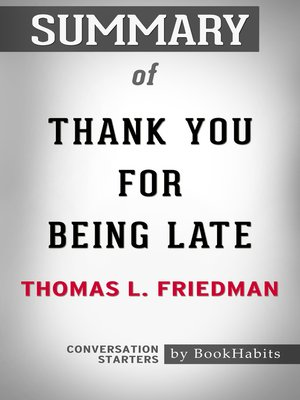 cover image of Summary of Thank You for Being Late by Thomas L. Friedman / Conversation Starters