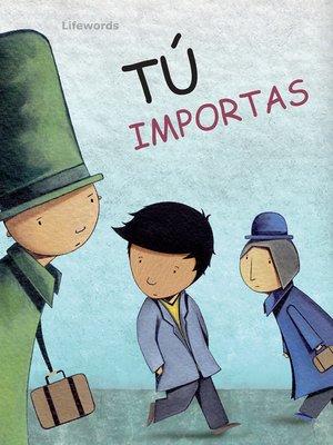 cover image of Tú importas