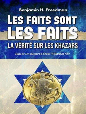 cover image of Les faits sont les faits, la vérité sur les Khazars