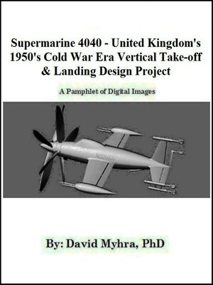 cover image of Supermarine 4040-United Kingdom 1950's Cold War Era Vertical Take-off & Landing Design Project