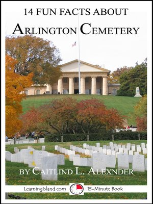 cover image of 14 Fun Facts About Arlington Cemetery
