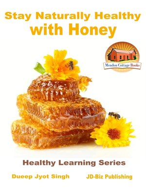 cover image of Stay Naturally Healthy with Honey