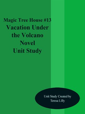 cover image of Magic Tree House #13 Vacation Under the Volcano Novel Unit Study