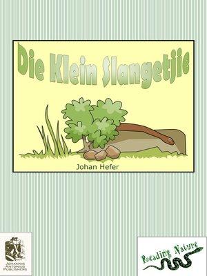 cover image of Die Klein Slangetjie