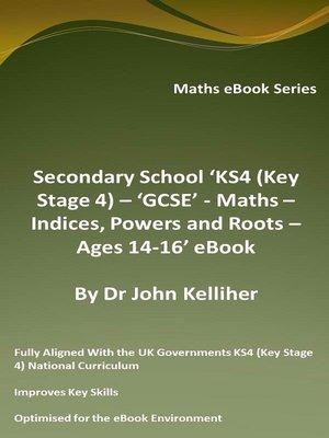 cover image of Secondary School 'KS4 (Key Stage 4) – 'GCSE'--Maths – Indices, Powers and Roots – Ages 14-16' eBook