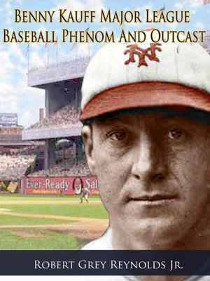 cover image of Benny Kauff Baseball Phenom and Outcast