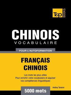 cover image of Vocabulaire Français-Chinois pour l'autoformation--5000 mots