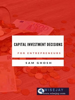 cover image of Capital Investment Decisions for Entrepreneurs