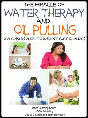 cover image of The Miracle of Water Therapy and Oil Pulling