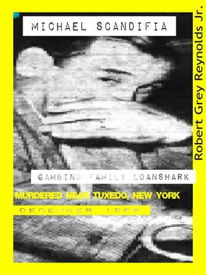 cover image of Michael Scandifia Gambino Family Loanshark Murdered Near Tuxedo, New York December 1968