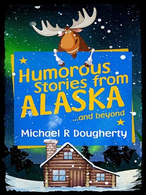 cover image of Humorous Stories from ALASKA ...and beyond