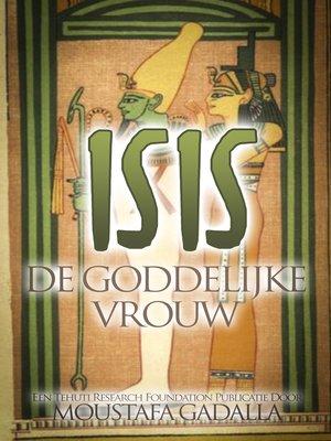 cover image of Isis De Goddelijke Vrouw