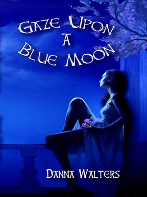 cover image of Gaze upon a Blue Moon