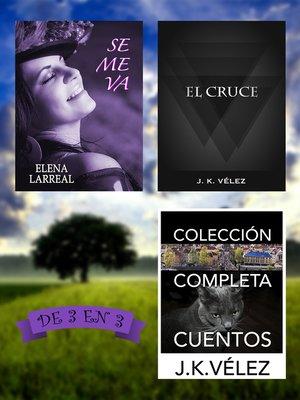 cover image of Se me va + El Cruce + Colección Completa Cuentos. De 3 en 3