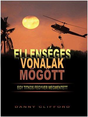 cover image of Ellenséges Vonalak Mögött Egy Titkos Fegyver Megmentett