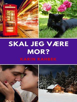 cover image of Skal jeg være mor?