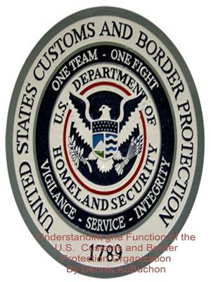 cover image of Understanding the Function of the U.S. Customs and Border Protection Organization