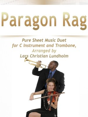 cover image of Paragon Rag Pure Sheet Music Duet for C Instrument and Trombone, Arranged by Lars Christian Lundholm