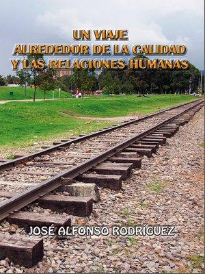 cover image of Un viaje alrededor de la calidad y las relaciones humanas