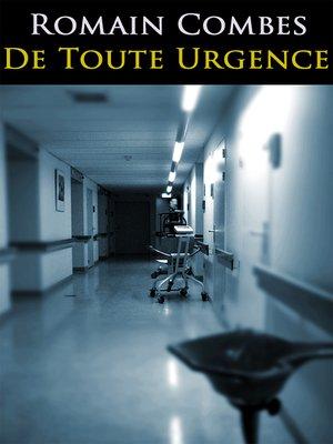 cover image of De Toute Urgence