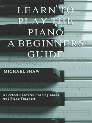 cover image of Learn to Play the Piano